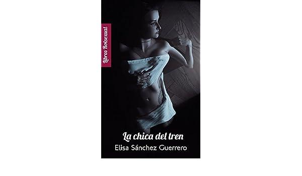 La chica del tren (Rolsexual nº 1) eBook: Sánchez Guerrero, Elisa ...