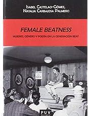 Female Beatness: Mujeres, Género y Poesía En La Generación Beat: 159 (BIBLIOTECA JAVIER COY D'ESTUDIS NORD-AMERICANS)