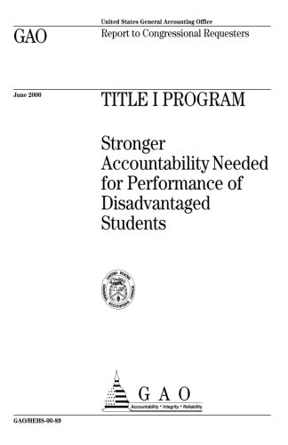 Title I Program: Stronger Accountability Needed for Performance of Disadvantaged Students