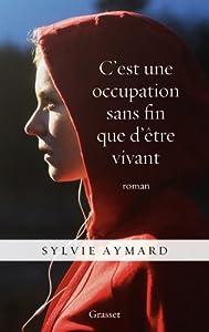 vignette de 'C'est une occupation sans fin que d'être vivant (Sylvie Aymard)'