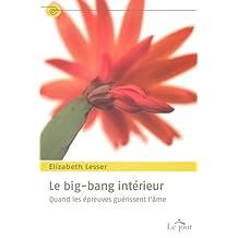 Le big-bang intérieur: Quand les épreuves guérissent l'âme