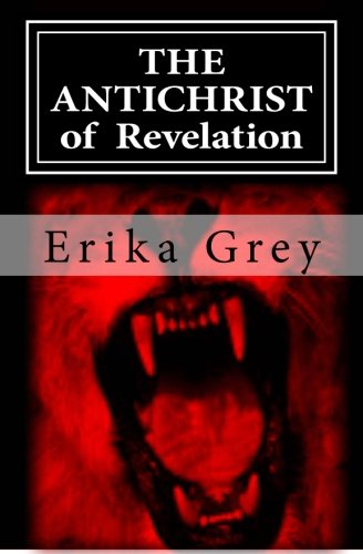 The Antichrist of Revelation: - Grey Erika