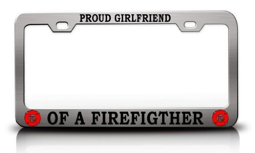 Tollyee Proud Girlfriend of A FIREFIGTHER Firefighter Steel Metal Chrome License Plate Frame
