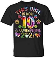 DTPShop Birthday Floral Shirt This Girl is Now 10 in Quarantine 2021 Funny 10th Birthday Floral Girl Tie Dye G