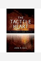 [The Tactile Heart: Blindness and Faith] [Author: Hull, John M.] [August, 2013] Paperback