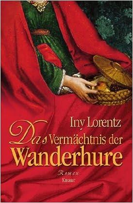 Das Vermächtnis der Wanderhure von Iny Lorentz