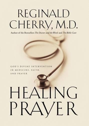Read Online Healing Prayer God's Divine Intervention In Medicine, Faith And Prayer pdf
