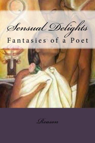 Sensual Delights: Fantasies of a Poet pdf epub