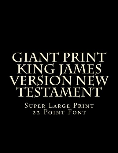 Giant Print King James Version New Testament: Super Large Print 22 Point Font