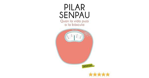 Quan la vida puja a la bàscula (ATRIUM Book 6) (Catalan Edition) eBook: Maria Pilar Senpau Jove: Amazon.es: Tienda Kindle