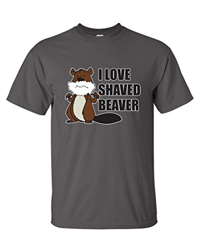 I LOVE A SHAVED BEAVER FUNNY OFFENSIVE Mens Funny Porn T Shirt (Beaver Funny T-shirt)