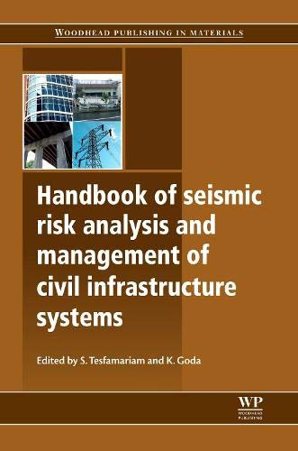 Handbook of Seismic Risk Analysis and Management of Civil Infrastructure Systems (Woodhead Publishing Series in Civil and Structural Engineering)