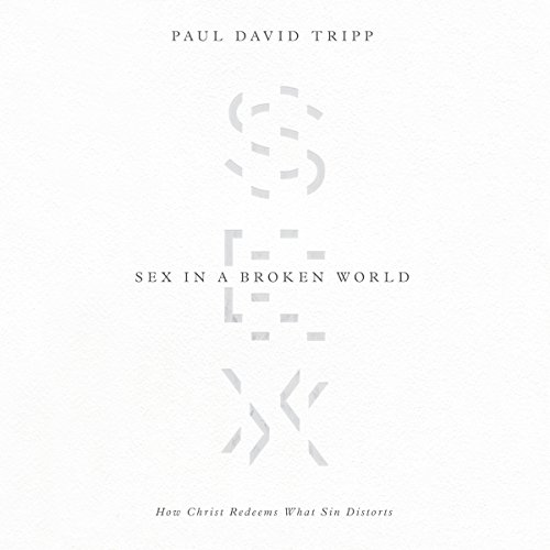 [Ebook] Sex in a Broken World: How Christ Redeems What Sin Distorts<br />[T.X.T]