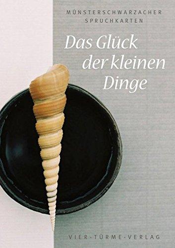 Das Glück der kleinen Dinge: 20 Motive im Postkartenbuch (Münsterschwarzacher Spruchkarten / Postkartenbuch)
