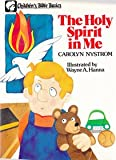 The Holy Spirit in Me, Carolyn Nystrom, 0802461522