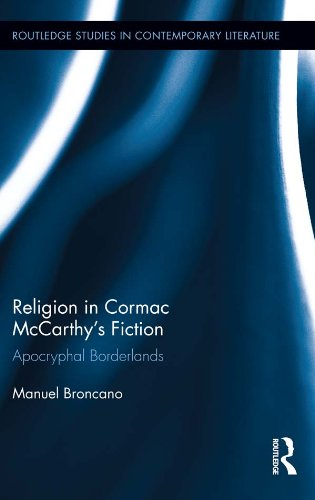 Religion in Cormac McCarthy's Fiction: Apocryphal Borderlands (Routledge Studies in Contemporary Literature) Pdf