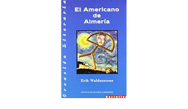 Amazon.com: El Americano de Almeria (Spanish Edition) eBook: Kirk W. Wangensteen, eRIK Waldentone: Kindle Store