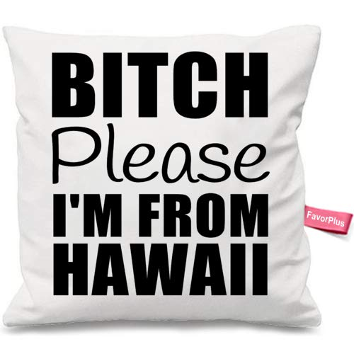 FavorPlus Pillowcase Bitch, Please. I'm from Hawaii Pillow Cases Square Cushion Cover Design Bedroom Sofa Couch Pillow Sham 20X20 Inches by FavorPlus Pillowcase