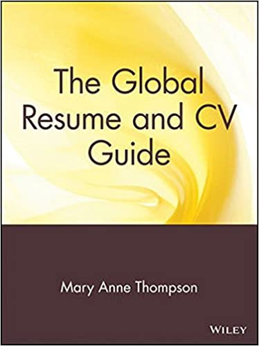 Book The Global Resume and CV Guide: From the Experts in Executive Search and Recruiting (Business)