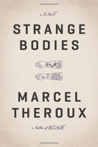 Read Online Strange Bodies: A Novel ebook