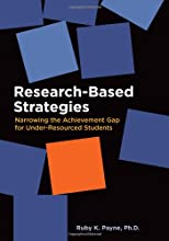 Research-Based Strategies Narrowing the Achievement Gap for Under-Resourced Students