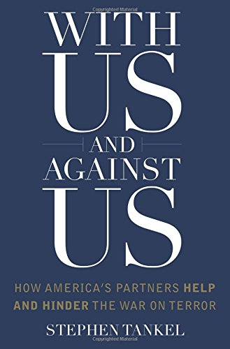 With Us and Against Us: How America's Partners Help and Hinder the War on Terror (Columbia Studies in Terrorism and Irregular Warfare)