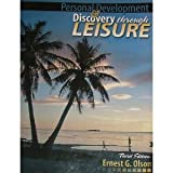 Personal Development and Discovery Through Leisure W/ Cd Rom, Olson, Ernest G., 0757526500