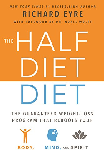 The Half Diet Diet The Guaranteed Weight Loss Program That Reboots