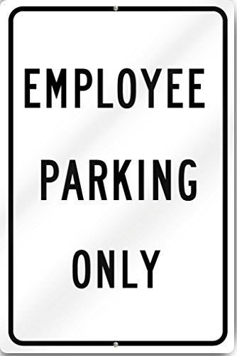 Employee Parking Only Metal Sign 12'' wide x 18'' tall Heavy Gauge Aluminum by SignsToYou.com