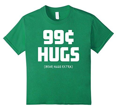 Kids 99 CENT HUGS (Bear hugs extra) - Funny Novelty T-Shirt 8 Kelly Green