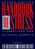 Handbook of Stress, Leo Goldberger and Shlomo Breznitz, 0029119502