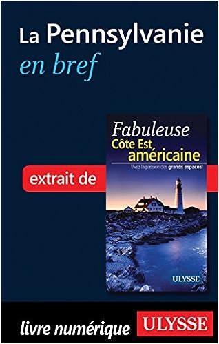 Mobi ebook collection téléchargerLa Pennsylvanie en bref (French Edition) PDF
