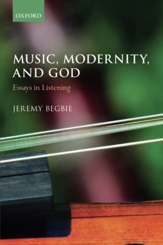 Music, Modernity, and God: Essays in Listening by Oxford University Press