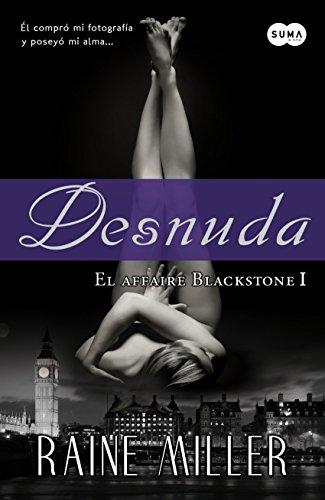 Desnuda (El affaire Blackstone 1) (Spanish Edition)