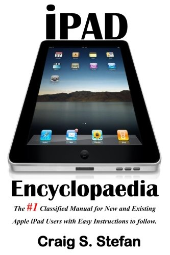 Price comparison product image iPad Encyclopaedia: The #1 classified manual for new and existing Apple iPad users with easy instructions to follow.