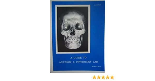 A Guide to Anatomy and Physiology Lab 2nd (second) Edition by Rust ...