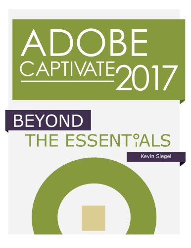 Adobe Captivate 2017: Beyond The Essentials