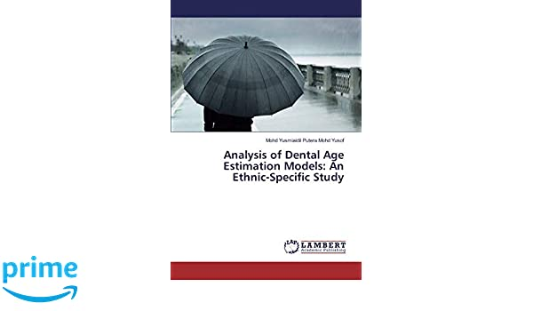 Analysis of Dental Age Estimation Models: An Ethnic-Specific