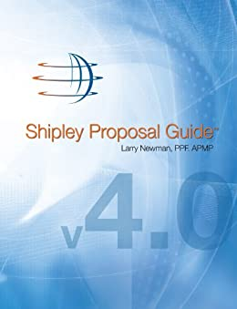 Shipley Proposal Guide by [Newman PPF. APMP, Larry]