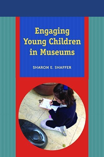 Engaging Young Children in Museums by Sharon Shaffer (2015-01-15)