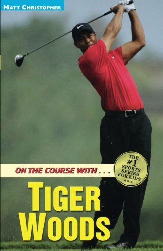 On the Course with...Tiger Woods (Athlete Biographies)