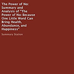 Summary and Analysis of The Power of No: Because One Little Word Can Bring Health, Abundance, and Happiness