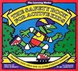 The Safety Book for Active Kids, Linda Schwartz, 0881602701