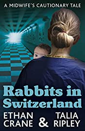 Rabbits in Switzerland: A Midwife's Cautionary Tale