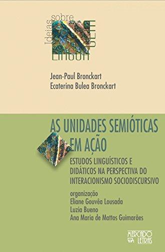 As Unidades Semióticas em Ação: Estudos Linguísticos e Didáticos na Perspectiva do Interacionismo Sociodiscursivo