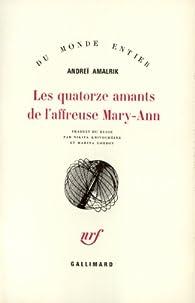 Les quatorze amants de l'affreuse Mary Ann par Andreï Amalrik
