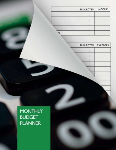 Monthly Budget Planner: 1 year personal finance workbook (weekly and monthly) to get order into money matters  8.5x11  96 pages  Bill Organizer  Bill Tracker  Money Journal pdf