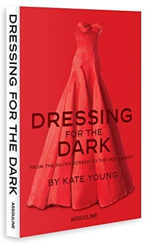 Dressing for the Dark: From the Silver Screen to the Red Carpet Hardcover – October 7, 2014