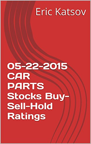 Buy cheap 05-22-2015 CAR PARTS Stocks Buy-Sell-Hold Ratings (Buy-Sell-Hold+stocks iPhone app)