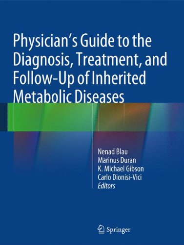 Physicians Guide To The Diagnosis  Treatment  And Follow Up Of Inherited Metabolic Diseases